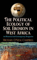 Campbell, Michael O'neal - Political Ecology of Soil Erosion in West Africa - 9781624172588 - V9781624172588
