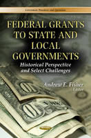 FISHER A.E. - Federal Grants to State & Local Governments - 9781624172939 - V9781624172939