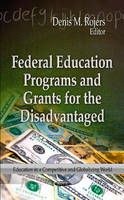 ROJERS D.M. - Federal Education Programs & Grants for the Disadvantaged - 9781624173097 - V9781624173097