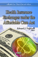 VOLPICELLI E.J. - Health Insurance Exchanges Under the Affordable Care Act - 9781624173677 - V9781624173677