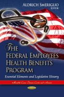 SMERIGLIO A. - Federal Employees Health Benefits Program - 9781624173813 - V9781624173813