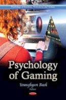 BAEK Y. - Psychology of Gaming - 9781624175770 - V9781624175770