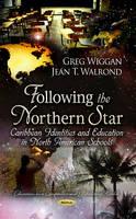 Wiggan, Greg, Walrond, Jean T. - Following the Northern Star - 9781624175978 - V9781624175978