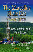 Richardson, Clark D. - The Marcellus Shale Gas Resource - 9781624177590 - V9781624177590