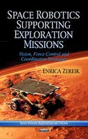 ZEREIK, ENRICA - Space Robotics Supporting Exploration Missions - 9781624178948 - V9781624178948