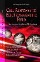 Yuriy G. Shckorbatov - Cell Response to Electromagnetic Field - 9781624178955 - V9781624178955