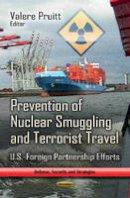 Valere Pruitt - Prevention of Nuclear Smuggling & Terrorist Travel - 9781624179075 - V9781624179075