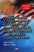 Pettis, Clare T., Miller, Monica K. - Addressing the U.S. Government's - 9781624179778 - V9781624179778
