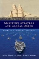 - Maritime Strategy and Global Order: Markets, Resources, Security - 9781626160729 - V9781626160729
