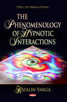 Varga, Katalin - Phenomenology of Hypnotic Interactions - 9781626181274 - V9781626181274