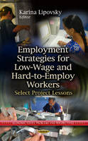 LIPOVSKY, KARINA - Employment Strategies for Low-Wage and Hard-to-Employ Workers - 9781626181359 - V9781626181359