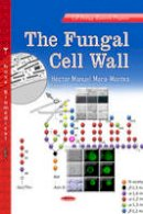 Mora-Montes, Héctor Manuel - The Fungal Cell Wall - 9781626182295 - V9781626182295