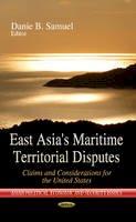 Samuel, D - East Asia's Maritime Territorial Disputes - 9781626183728 - V9781626183728
