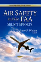 Weston, Susan P. - Air Safety and the FAA - 9781626183803 - V9781626183803