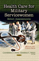 Powe, Catherine O - Health Care for Military Servicewomen - 9781626184114 - V9781626184114
