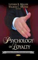 Miller, Luther B., Moore, Wilbur C. - Psychology of Loyalty - 9781626185722 - V9781626185722