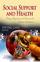 Chen, Sheying - Social Support and Health: Theory, Research, and Practice with Diverse Populations (Social Issues, Justice and Status) - 9781626186484 - V9781626186484