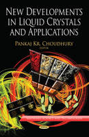 CHOUDHURY, PANKAJ KR - New Developments in Liquid Crystals and Applications (Materials Science and Technologies) - 9781626186774 - V9781626186774
