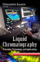 RAMOS F. - Liquid Chromatography: Principles, Technology and Applications (Chemical Engineering Methods and Technology) - 9781626186781 - V9781626186781
