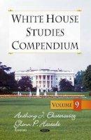 EKSTEROQITZ A.J - White House Studies Compendium, Volume 9 - 9781626186811 - V9781626186811