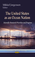 JORGENSEN, MIKKEL - The United States as an Ocean Nation: Scientific Research Priorities and Progress (Oceanography and Ocean Engineering) - 9781626187054 - V9781626187054