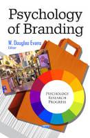 W. Douglas Evans - Psychology of Branding (Psychology Research Progress) - 9781626188174 - V9781626188174