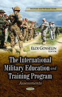 GOSSELIN, ELOI - The International Military Education and Training Program: Assessments (Military and Veteran Issues: Defense, Security and Strategies) - 9781626188310 - V9781626188310
