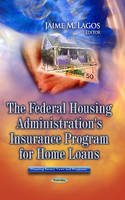 LAGOS, JAIME M - The Federal Housing Administration's Insurance Program for Home Loans (Housing Issues, Laws and Programs) - 9781626188617 - V9781626188617