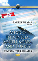 SALAZAR, ANDRES - Mexico, Indonesia, South Korea, and Turkey: Investment Climates (Global Political Studies) - 9781626188631 - V9781626188631