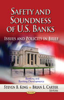 King, Steven B - Safety and Soundness of U.S. Banks: Issues and Policies in Brief (Banking and Banking Developments) - 9781626189041 - V9781626189041