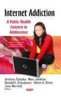 TSITSIKA A. - Internet Addiction: A Public Health Concern in Adolescence (Pediatrics, Child and Adolescent Health) - 9781626189256 - V9781626189256