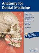 Baker, Eric W., Schuenke, Michael, Schulte, Erik, Schumacher, Udo, Voll, Markus - Anatomy for Dental Medicine (Thieme Atlas of Anatomy) - 9781626230859 - V9781626230859