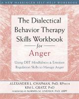Chapman, Alexander L. - The Dialectical Behavior Therapy Skills Workbook for Anger - 9781626250215 - V9781626250215