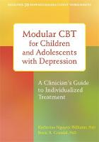 Williams, Katherine Nguyen - Modular CBT for Children and Adolescents with Depression - 9781626251175 - V9781626251175