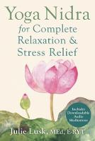 Julie Lusk - Yoga Nidra for Complete Relaxation and Stress Relief - 9781626251823 - V9781626251823