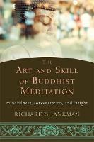 Shankman, Richard - The Art and Skill of Buddhist Meditation - 9781626252936 - V9781626252936