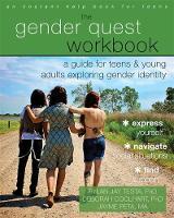 Testa PhD, Rylan Jay, Coolhart PhD  LMFT, Deborah, Peta MA  MS, Jayme - The Gender Quest Workbook: A Guide for Teens and Young Adults Exploring Gender Identity - 9781626252974 - V9781626252974