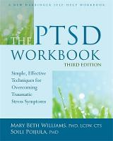 Williams PhD  LCSW  CTS, Mary Beth, Poijula PhD, Soili - The PTSD Workbook: Simple, Effective Techniques for Overcoming Traumatic Stress Symptoms - 9781626253704 - V9781626253704