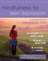 Abblett PhD, Mitch R., Willard PsyD, Christopher - Mindfulness for Teen Depression: A Workbook for Improving Your Mood - 9781626253827 - V9781626253827