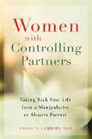 Lambert MSW, Carol A - Women with Controlling Partners: Taking Back Your Life from a Manipulative or Abusive Partner - 9781626254718 - V9781626254718