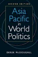 McDougall, Derek - Asia Pacific in World Politics - 9781626375536 - V9781626375536