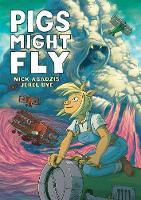 Abadzis, Nick - Pigs Might Fly - 9781626720862 - V9781626720862