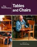 Editors of Fine Woodworking - Fine Woodworking Tables and Chairs - 9781627103855 - V9781627103855