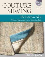 Shaeffer, Claire B. - Couture Sewing: The Couture Skirt: more sewing secrets from a Chanel collector - 9781627103879 - V9781627103879