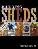 Truini, Joseph - Building Sheds - 9781627107709 - V9781627107709