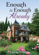 Francois, Carline - Enough is Enough Already - 9781627468565 - V9781627468565
