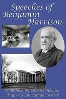 Harrison, Benjamin - Speeches of Benjamin Harrison - 9781627556293 - V9781627556293