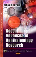 Dimitrova, Galina - Recent Advances in Ophthalmology Research (Eye and Vision Research Developments) - 9781628080216 - V9781628080216