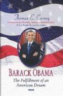 Carney, Thomas E. - Barack Obama: The Fulfillment of an American Dream (First Men, American Presidents) - 9781628080827 - V9781628080827