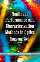 WEI J. - Nonlinear Performance and Characterization Methods in Optics (Lasers and Electro-Optics Research and Technology) - 9781628080933 - V9781628080933
